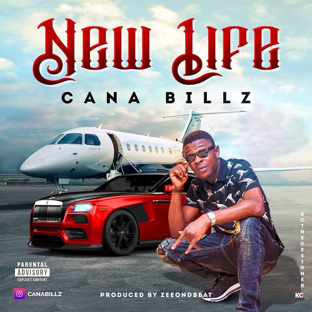 CANA BILLZ – NEW LIFE