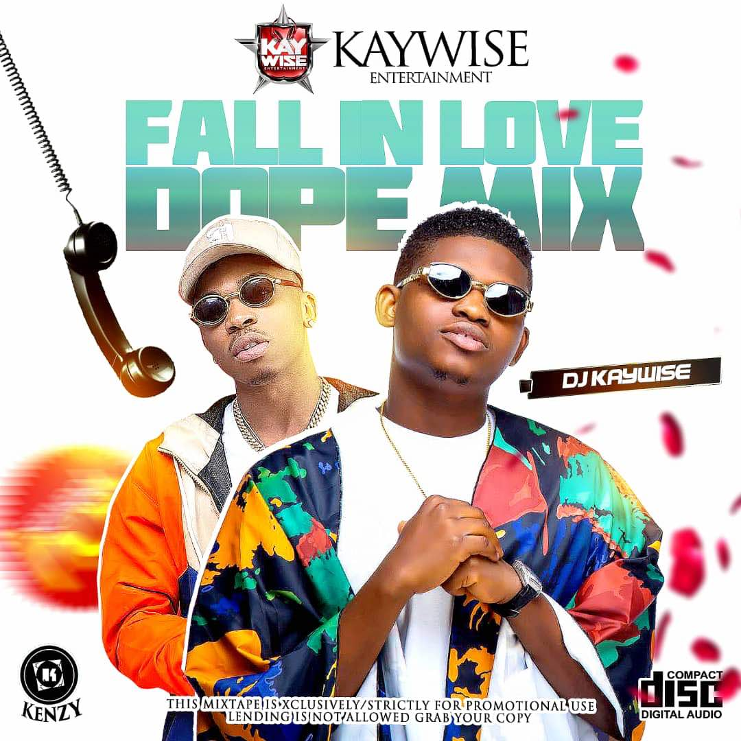 Download MixTape : DJ KAYWISE – FALL IN LOVE Dope Mix