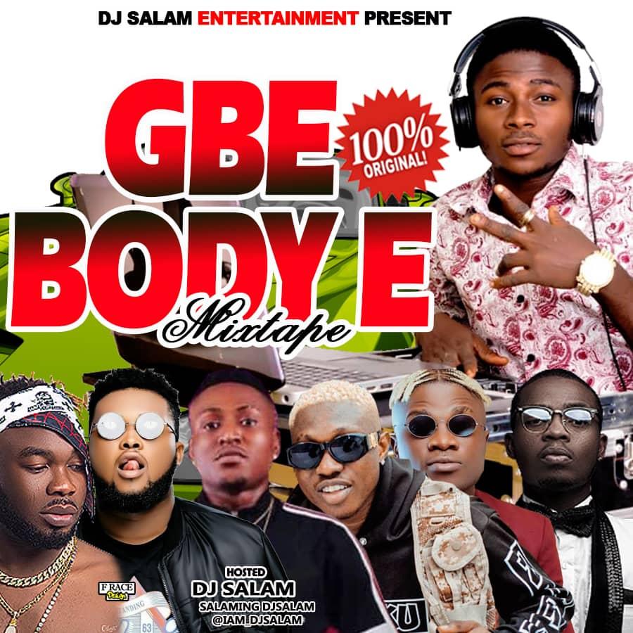 Mixtape: Dj Salam – Gbe Body E Mixtape