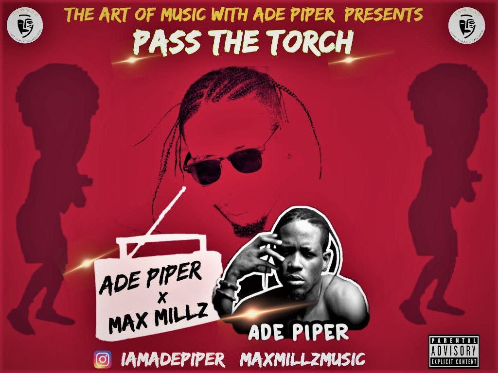 Download Fresh Music: Ade Piper x Max Millz [ Pass The Torch ] @Adepiper @Maxmillz