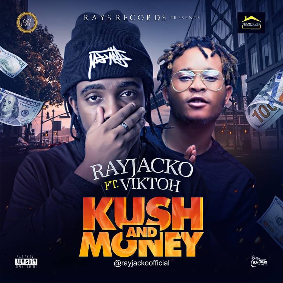 MUSIC: Rayjacko Ft. Viktoh – Kush And Money | @rayjackoofficial
