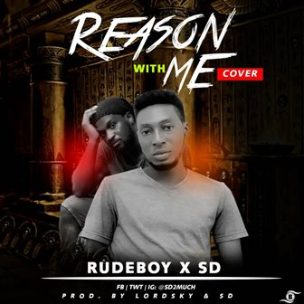 Rudeboy x SD – Reason With Me (Cover)