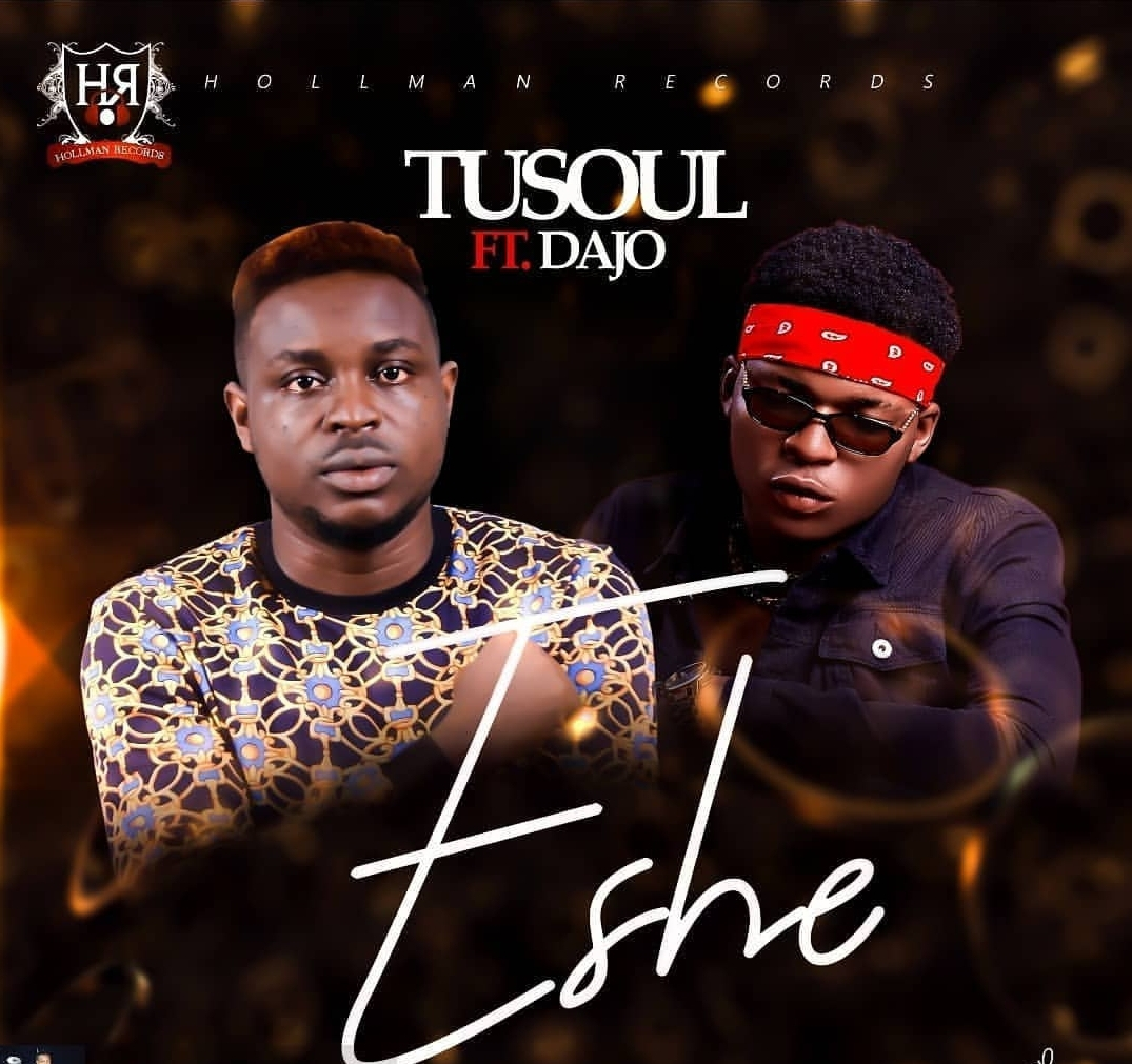 VIDEO: Tusoul Ft. Dajo – ESHE @iam2soul