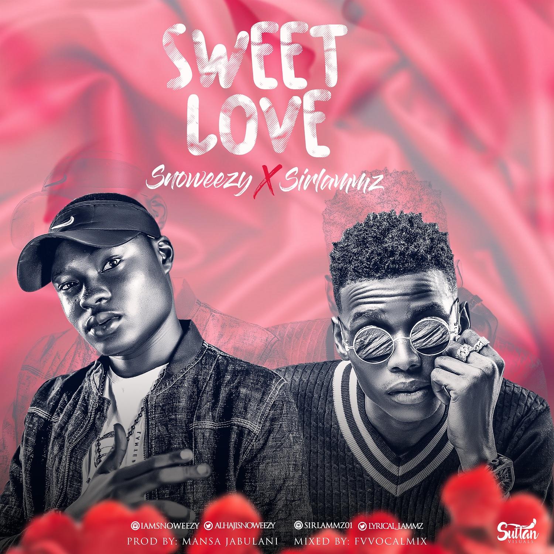 Snoweezy x Sirlammz – Sweet Love