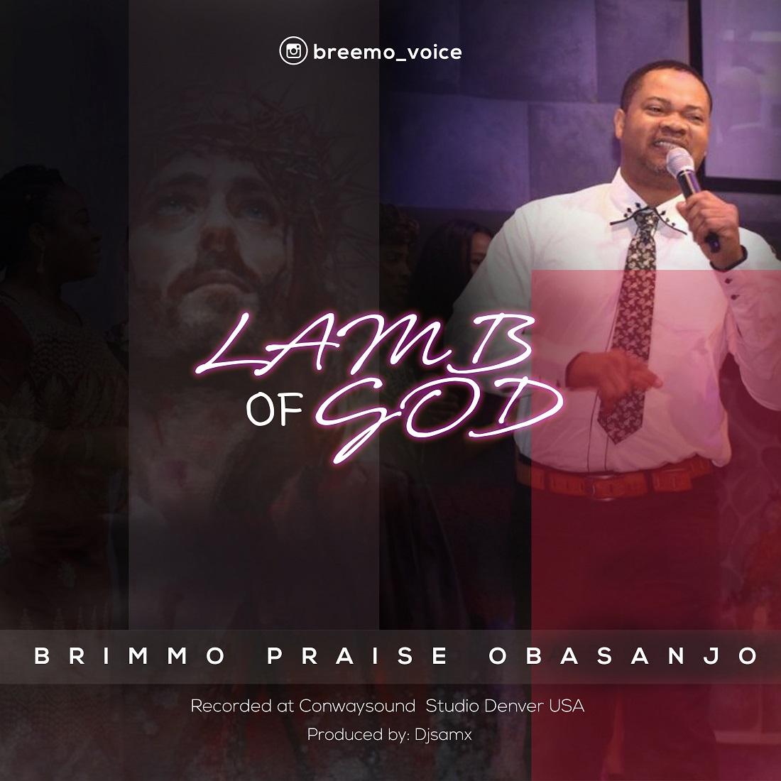 Gospel Music: Obasanjo Brimmo Praise – Lamb of God