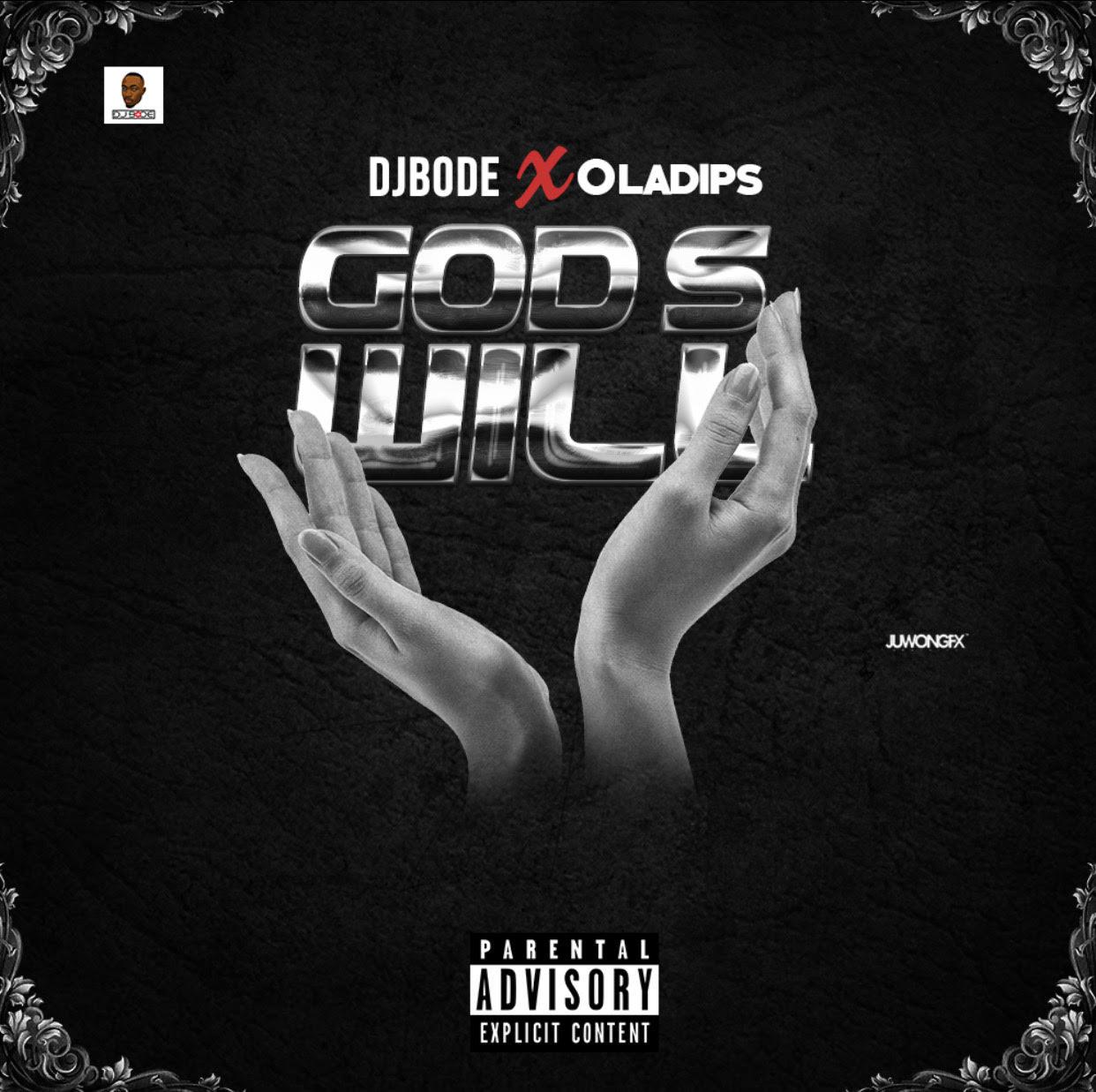 Dj Bode ft. Oladips – God's Will