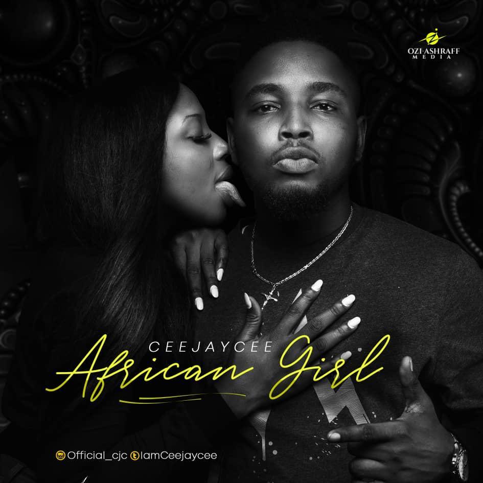 Ceejaycee – African Girl (Prod. Highhillz)