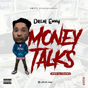Dreal Enny – Money Talks