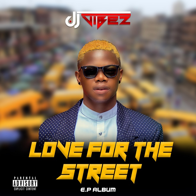 DJ Vibez – Love For The Street (EP)