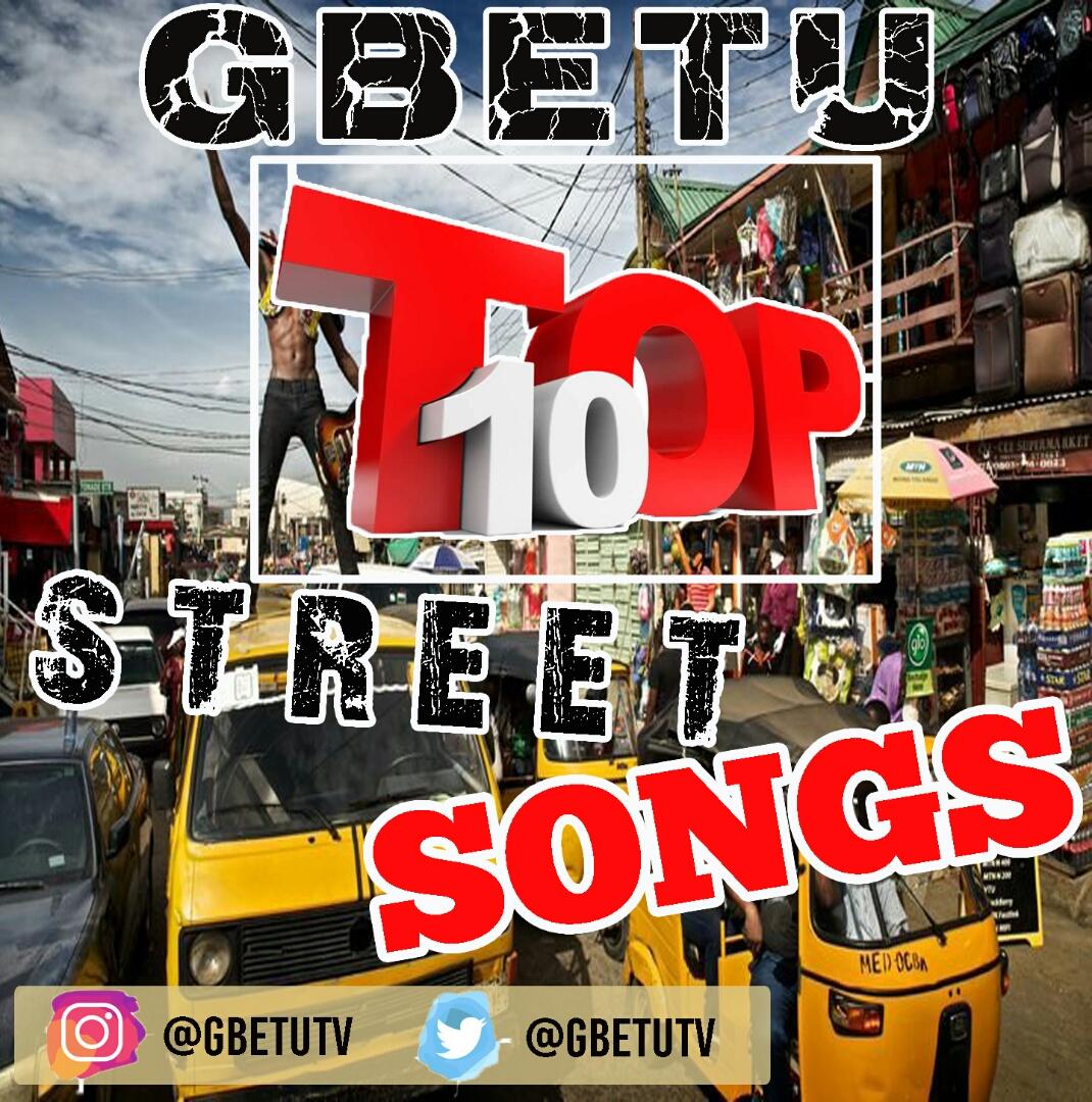 Gbetu Top 10 Nigeria Street Songs – May 2019
