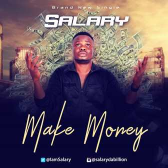 Music + Video : Salary – Make Money
