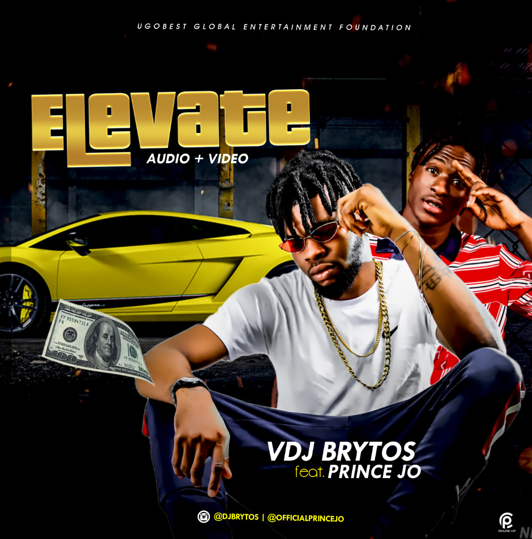 AUDIO + VIDEO] DJ BRYTOS ft PRINCE JO – ELEVATE @DJbrytos @gbetutv
