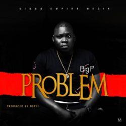 Big P – Problem