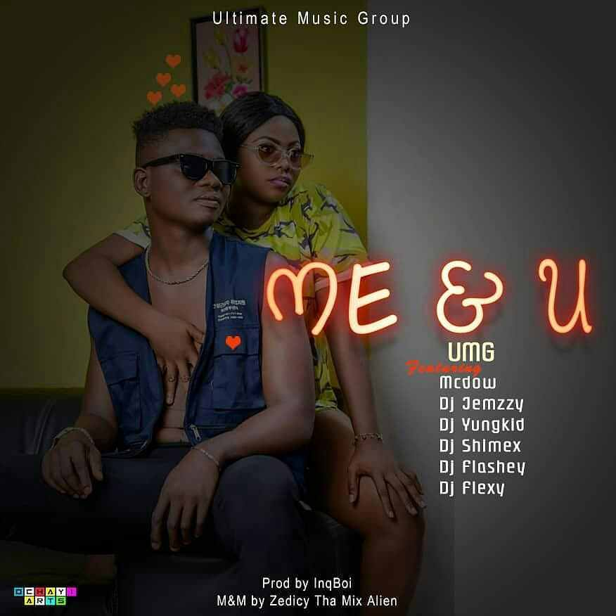 MUSIC: UMG ft. McDow x Dj Jemzzy x Dj Yungkid x Dj Shimex x Dj Flashey x Dj Flexy – Me & You