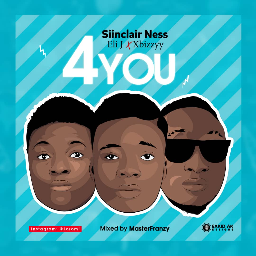 MUSIC: Siinclair Ness ft Eli J X Xbizzy – 4you