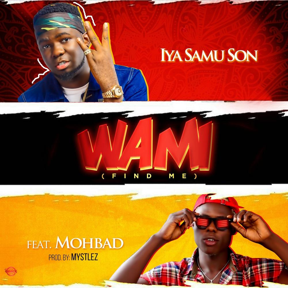 Iya Samu Son ft. Mohbad – Wami (Find Me)