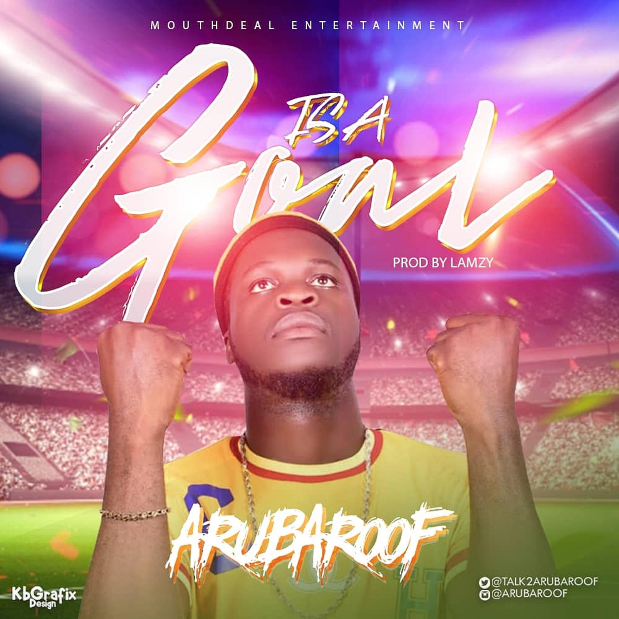 Arubaroof – Is a Goal @Talk2arubaroof @basebabaonline