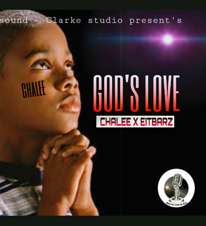 MUSIC: Chalee Ft. Eitbarz – God's Love