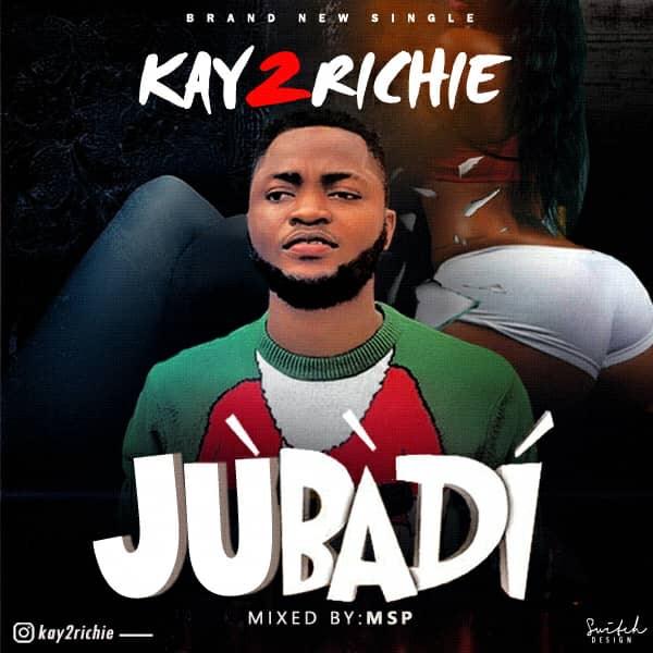 Kay2Richie – Jubadi