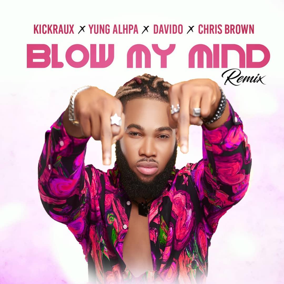 Yung Alpha X Kickraux X Davido X Chris Brown – Blow My Mind (Cover)