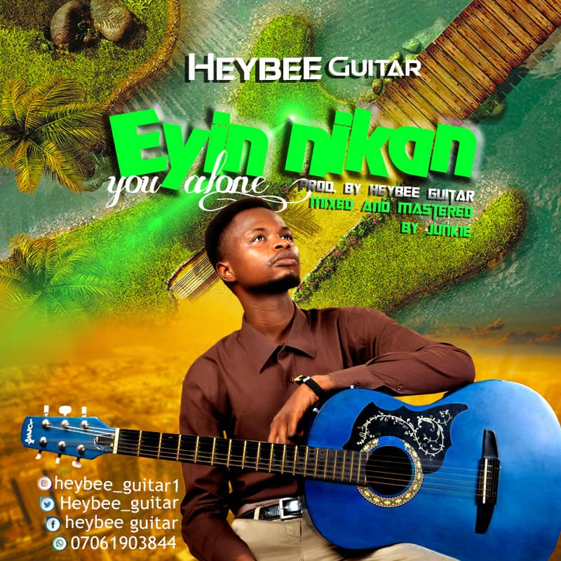 MUSIC: Heybee Guitar – Eyin Nikan (You Alone) || @heybee_guitar