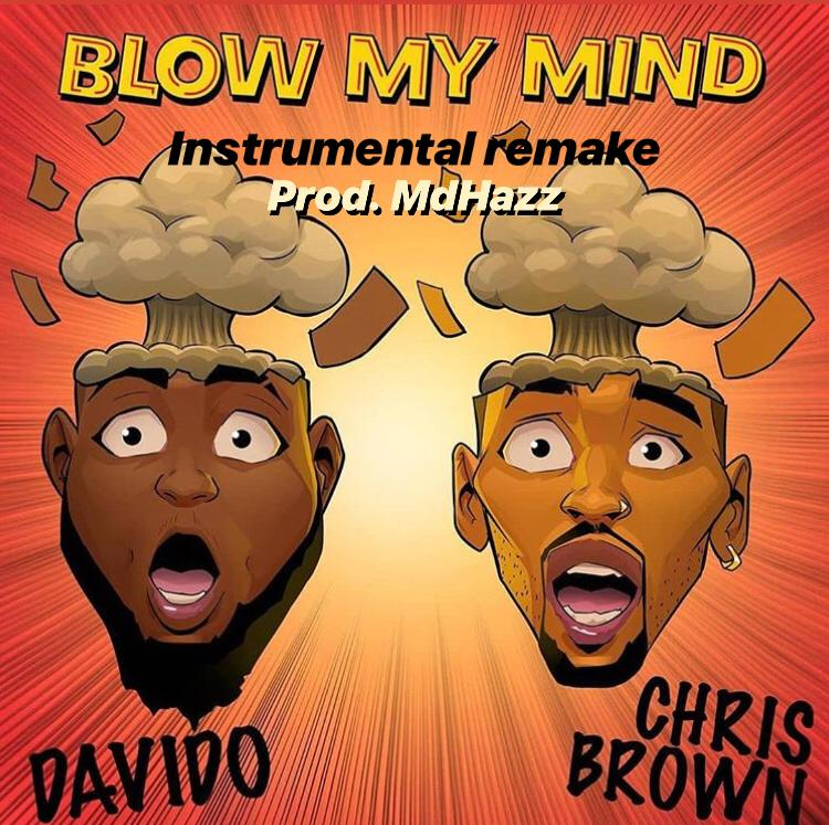 FREE BEAT: MdHazz Beatout ft Davido x Chris brown – Blow My Mind (Remake)
