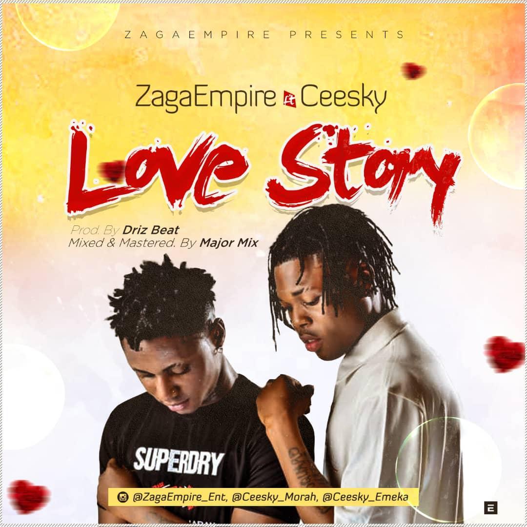 ZagaEmpire Ft Ceesky – Love Story