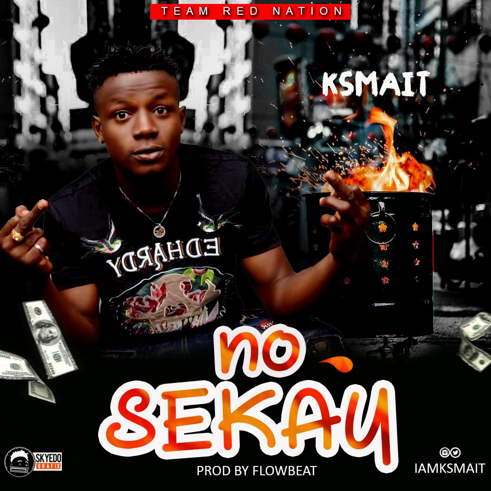 Ksmait – No Sekay