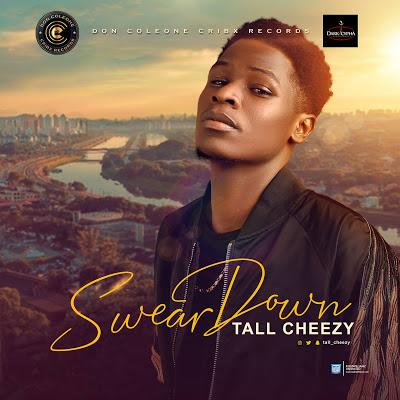 Tall Cheezy – Swear Down