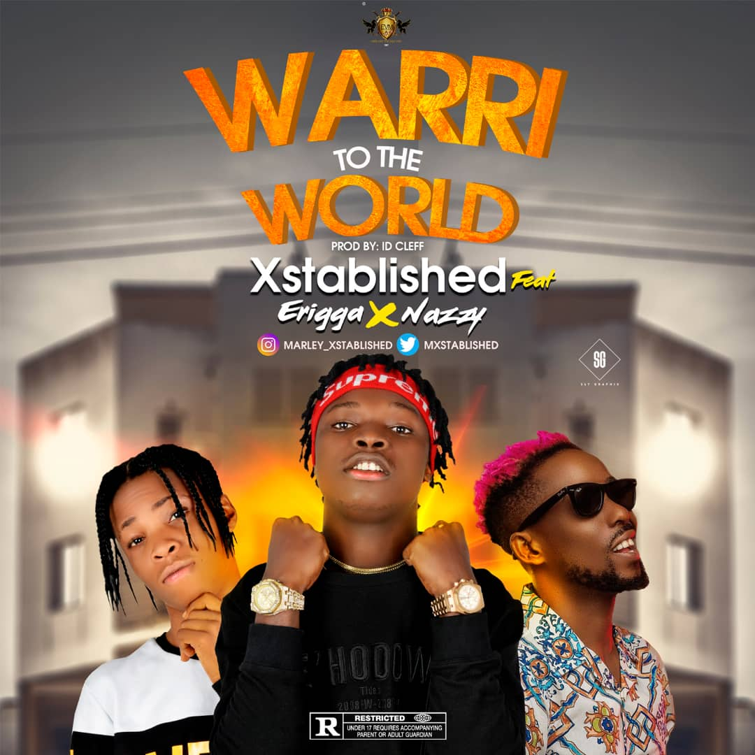 MUSIC: Xtablished Ft Erigga x Nazzy – Warri To The World (Prod. ID Cleff)