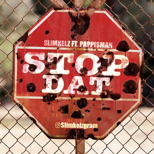 MUSIC: Slimkelz x Pappisman – Stop Dat