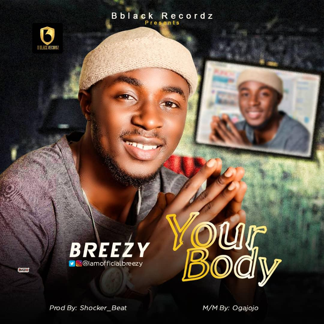 MUSIC: Breezy – Your Body @basebabaonline