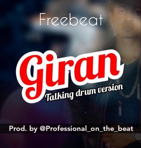 FREE BEAT: Professional ft Bill Sticks – Giran Beat (Talking Drum Version)