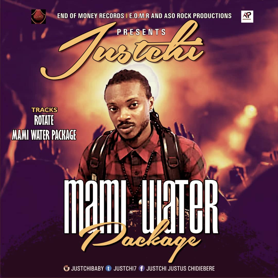 MUSIC: Justchi – Mami Water Package + Rotate