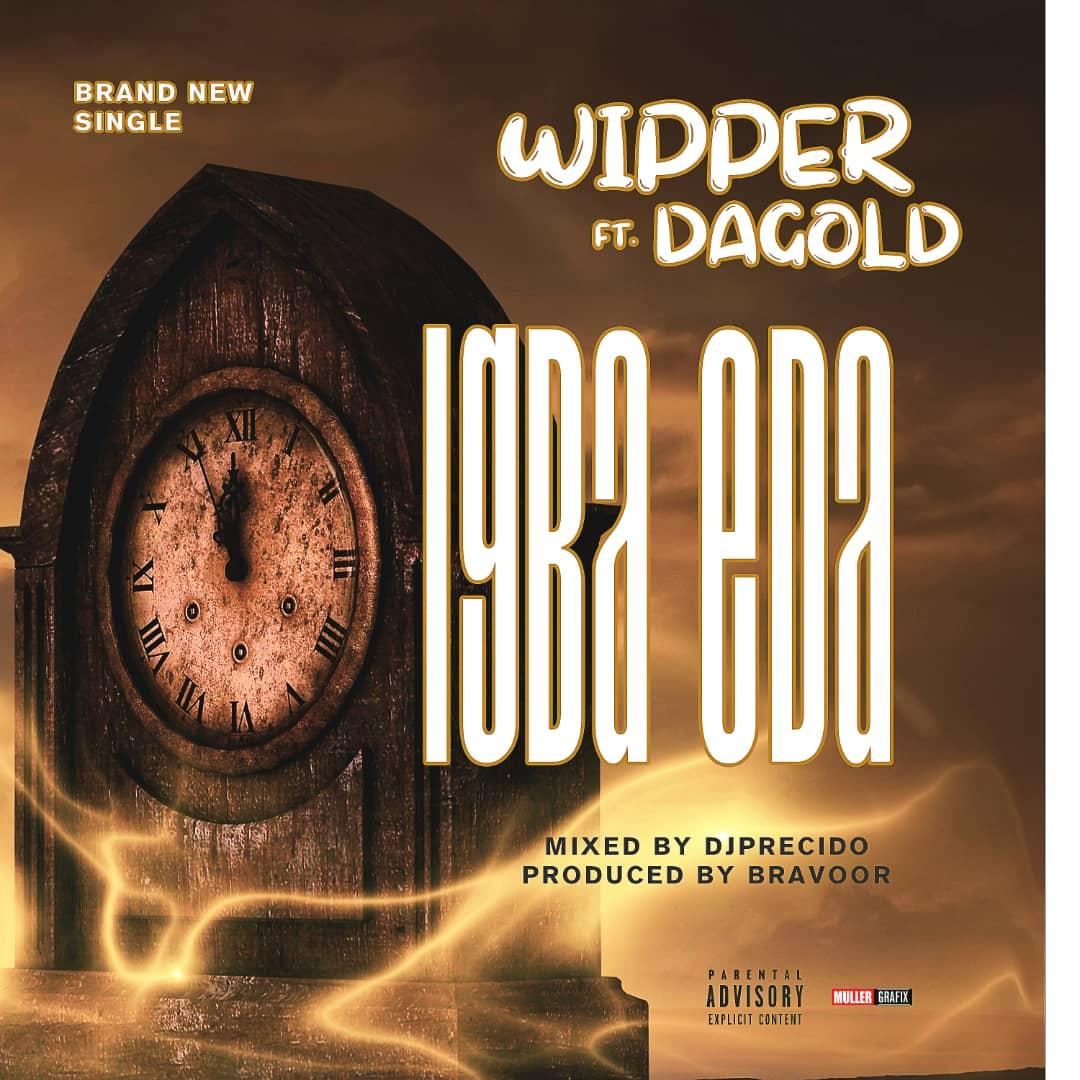 Wipper ft DaGold – Igba Eda