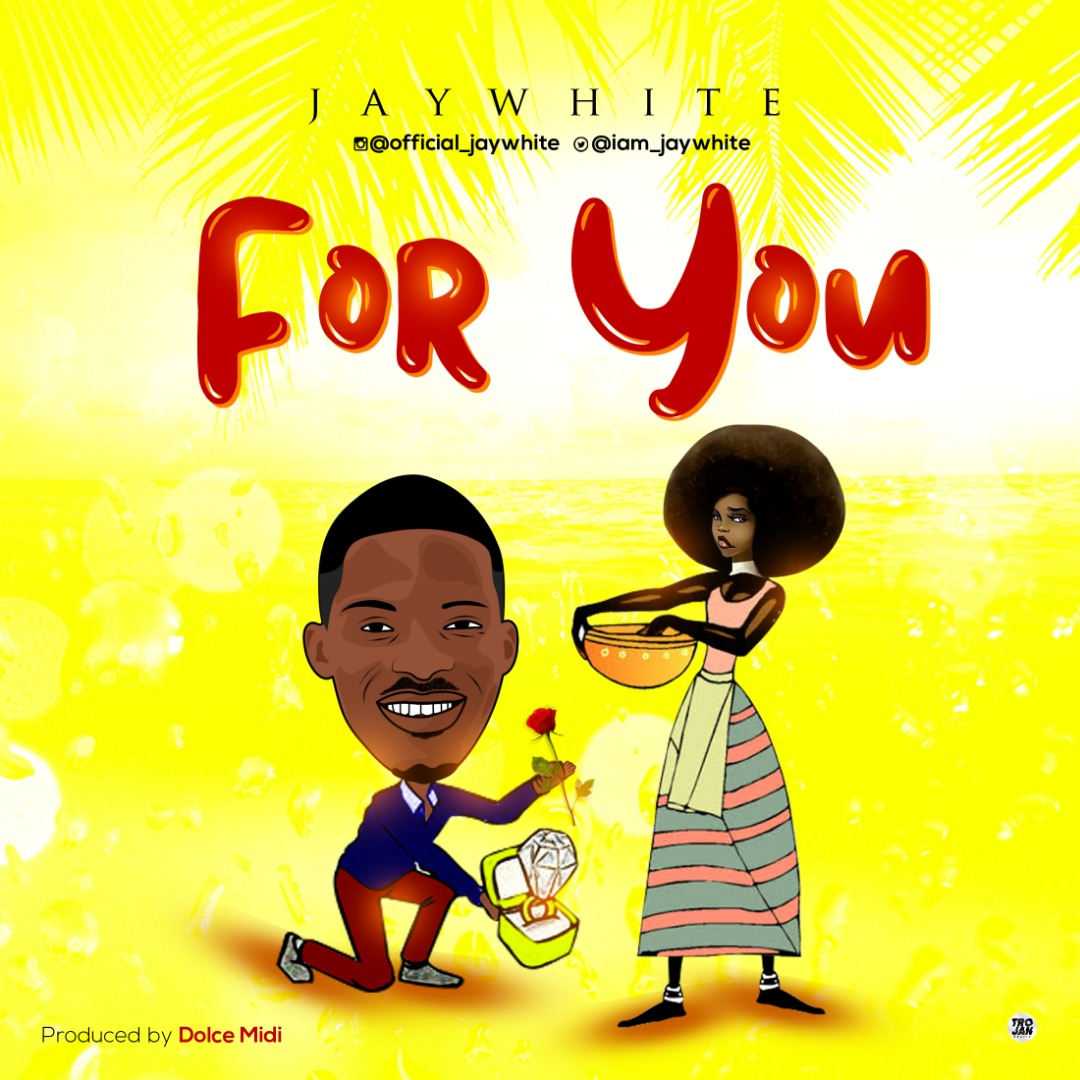 MUSIC: Jaywhite – For You