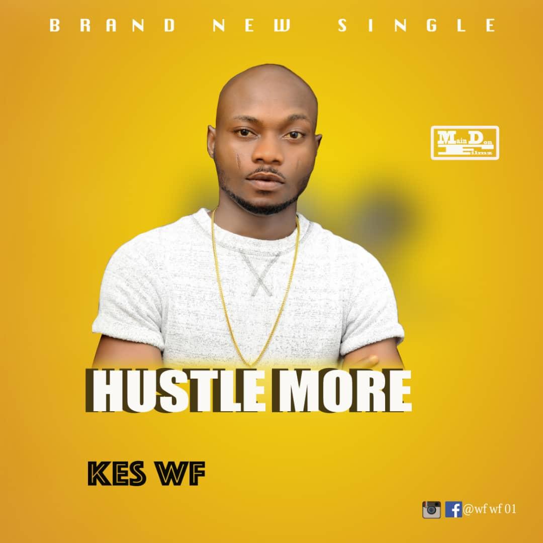 Kes Wf – Hustle More (Prod. Master Franzy)