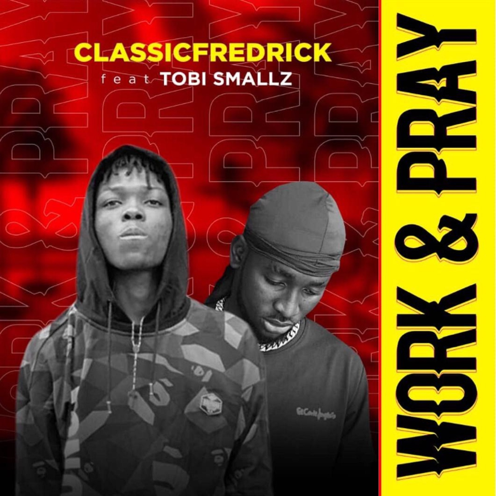 ClassicFredrick ft Tobi Smallz – Work & Pray