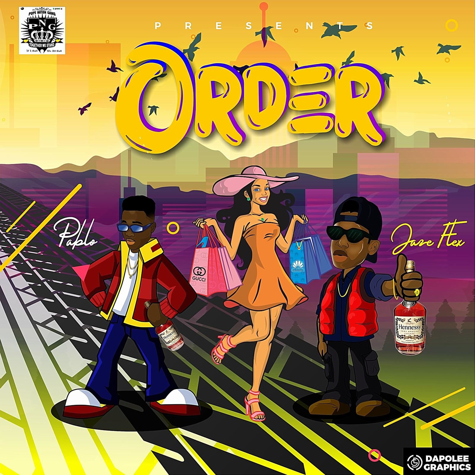 [Music] Pablo ft Jazeflex – Order