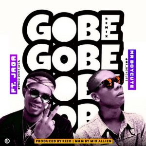 MUSIC: Mr Boycute Ft. Jaga – Gobe Remix