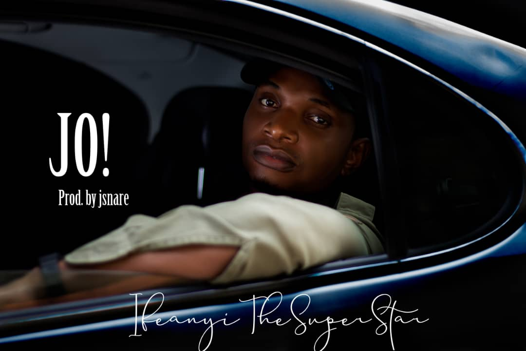 IfeanyiTheSuperstar – Jo