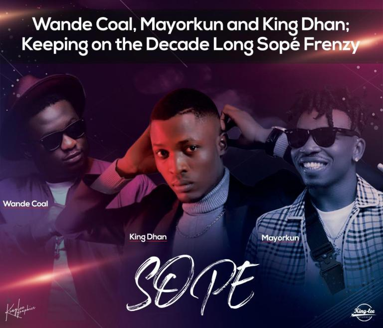 Wande Coal, Mayorkun and King Dhan; Keeping on the Decade-Long Sopé Frenzy