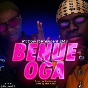 MUSIC: McDow Ft EMS – Benue Oga