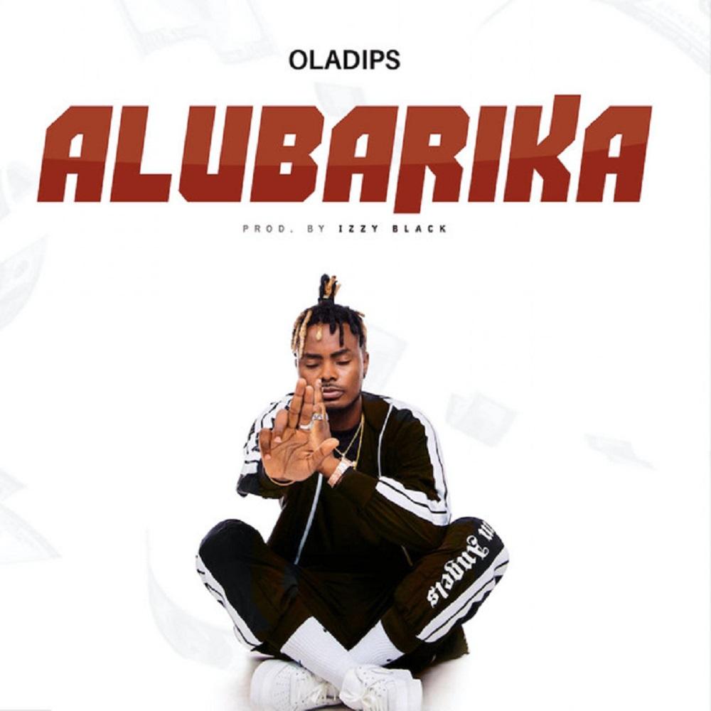Music : Oladips – Alubarika