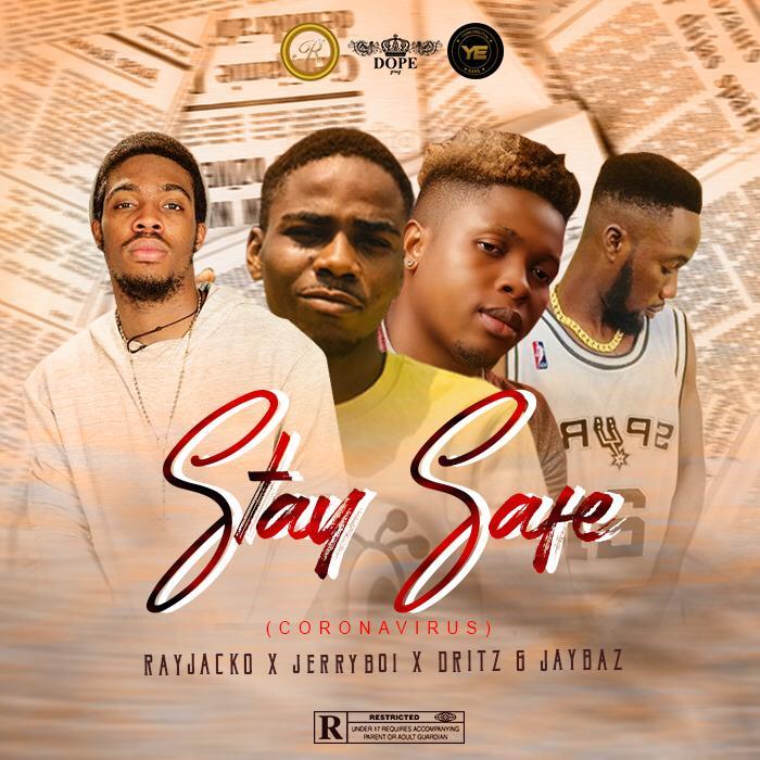Rays Records  – Stay Safe (Coronavirus) feat. Rayjacko,Jerryboi,Dritz & Jaybaz