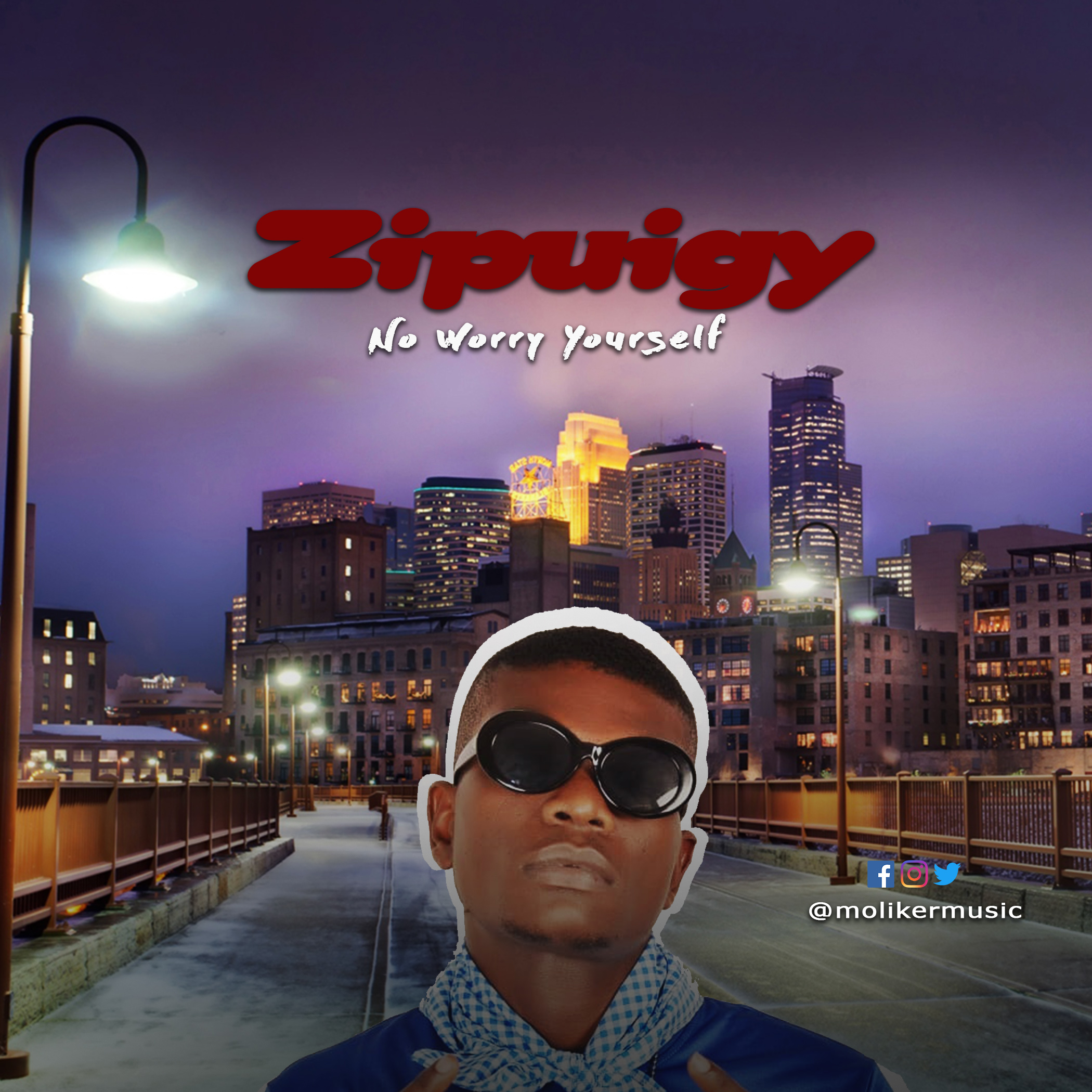 Zipuigy – No Worry Yourself