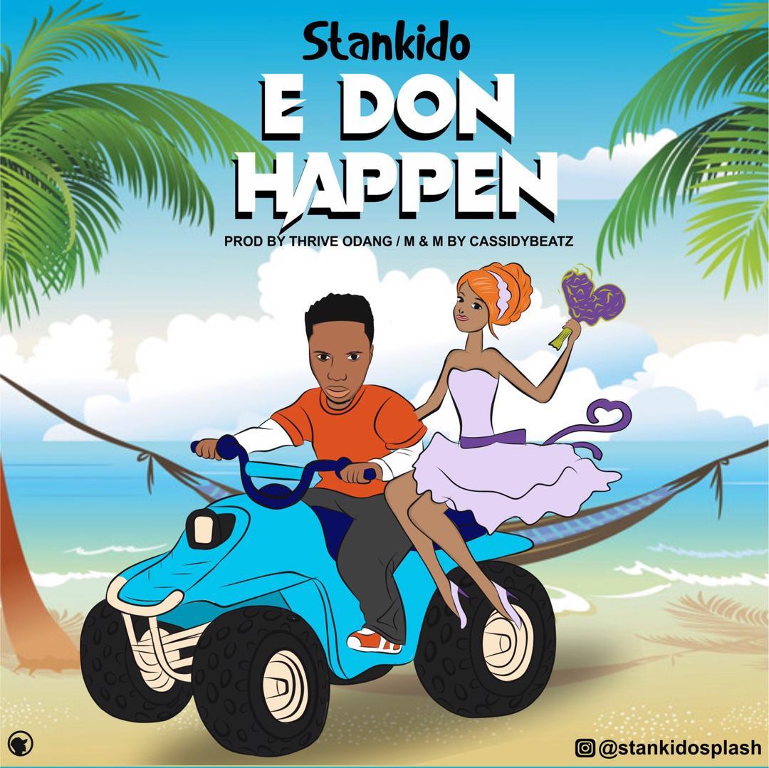 [Music] Stankido – E Don Happen