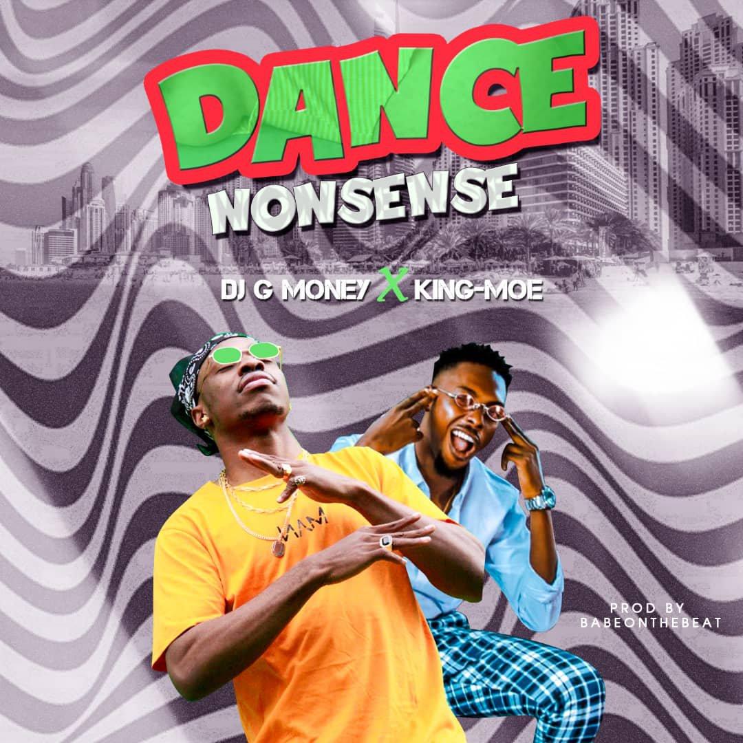 DJ G Money – Dance Nonsense ft King Moe