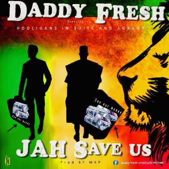 Daddy Fresh – Hooligans in Suits and Agbada