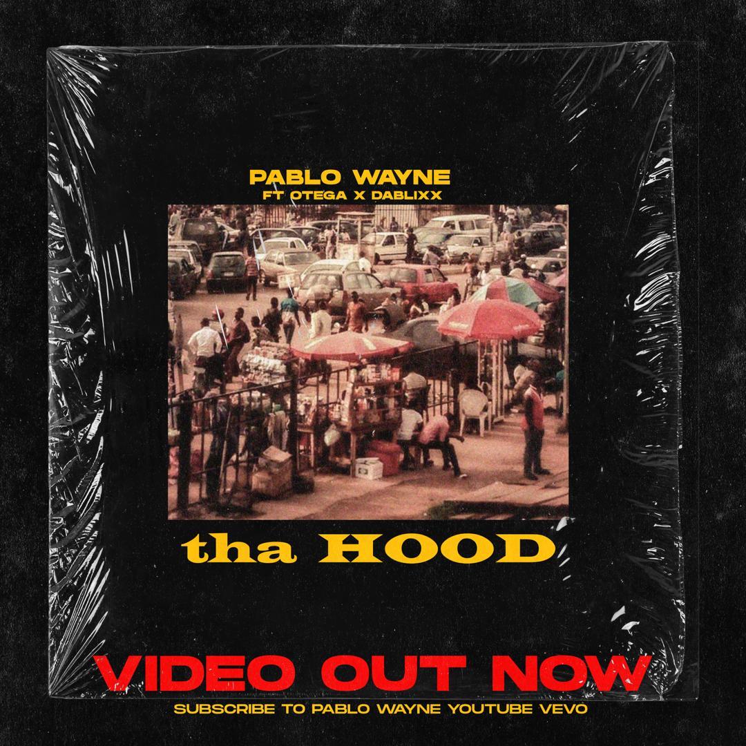 VIDEO: Pablo Wayne ft Otega X Dablixx – tha Hood